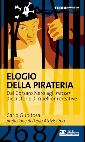 Carlo Gubitosa - Elogio della pirateria